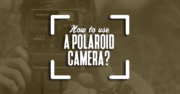 how to use a polaroid camera