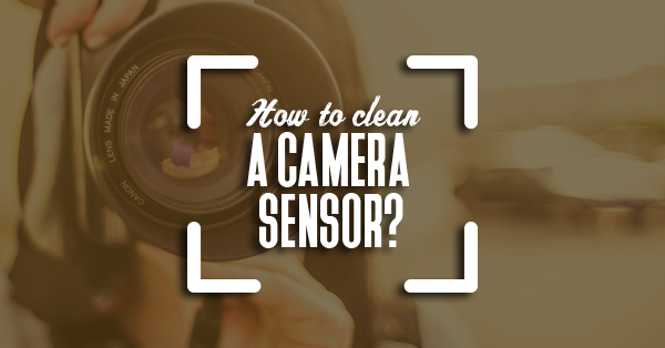 how to clean camera sensor